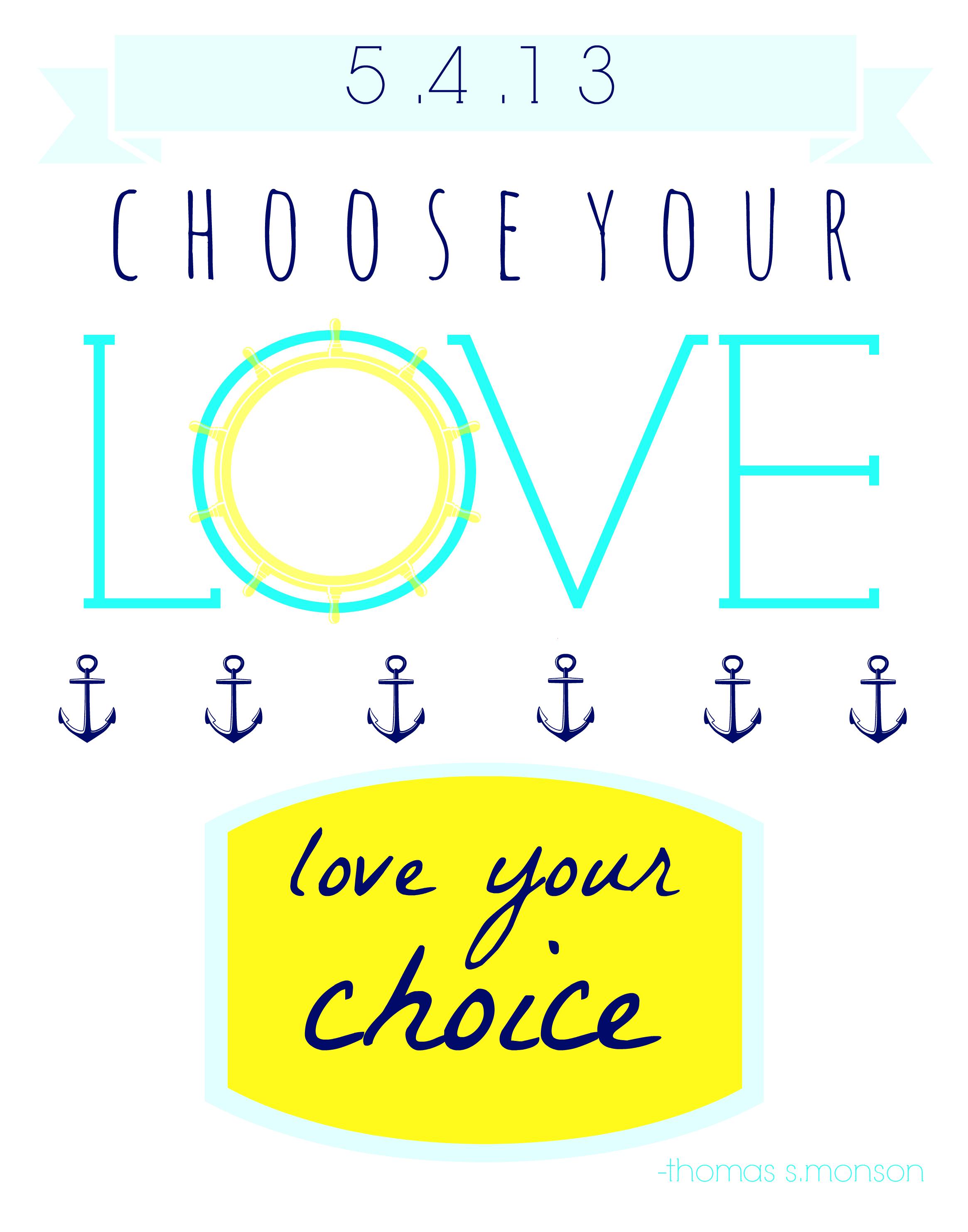custom made quote art. choose your love. Thomas s. monson. anchor ...
