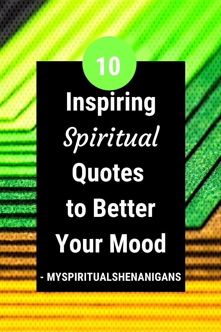 10 inspirational spiritual quotes that will motivate you and change your mood today! No further exp