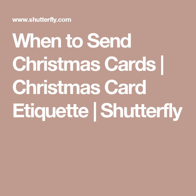 when to send christmas cards christmas card etiquette shutterfly - When To Send Christmas Cards