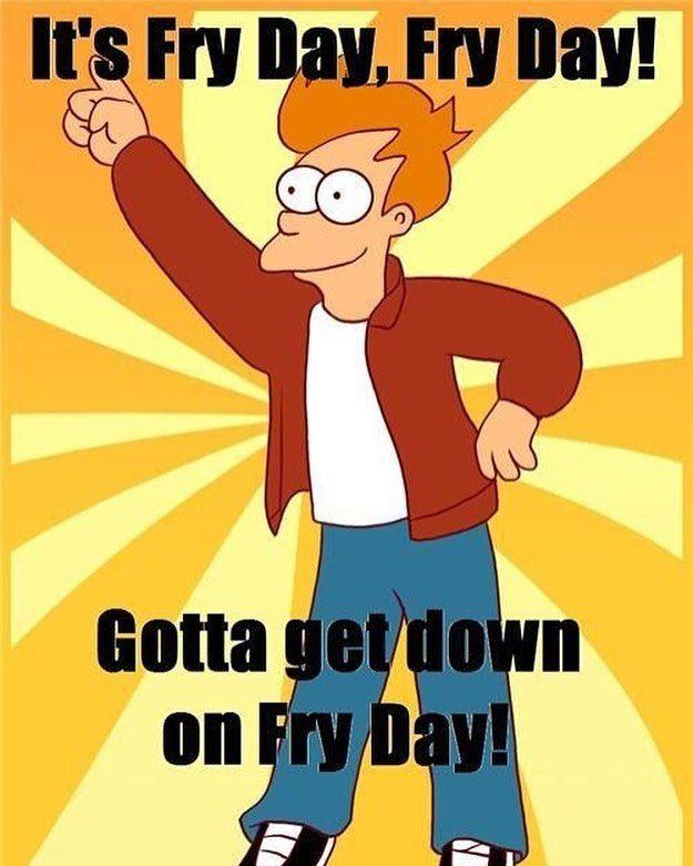 Memes Fry Day Futurama Futurama Fry Fryday Tgif Fry Friyay