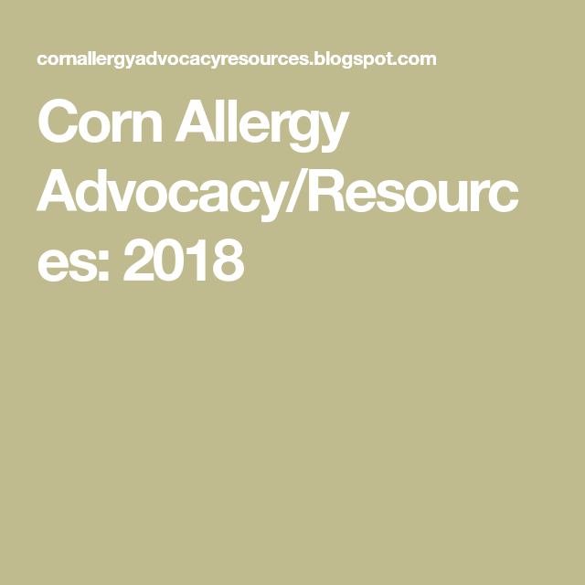Corn Allergy Advocacy/Resources: 2018 in 2019   Allergies ...