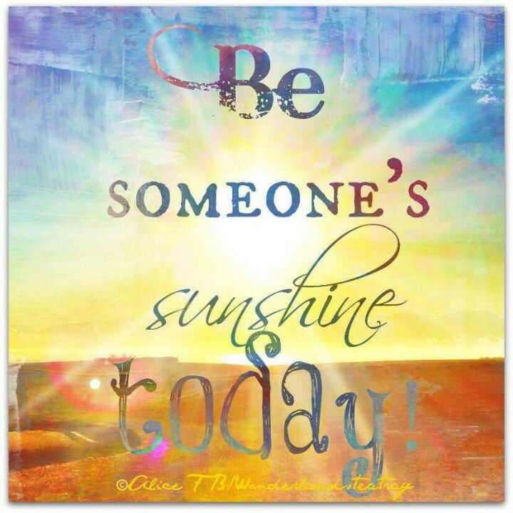 Hello Sunshine..... Sunshine quotes, Today quotes