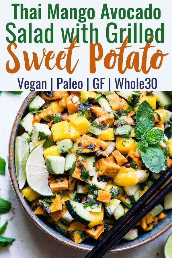 Thai Mango Avocado Salad With Grilled Sweet Potatoes Loaded With