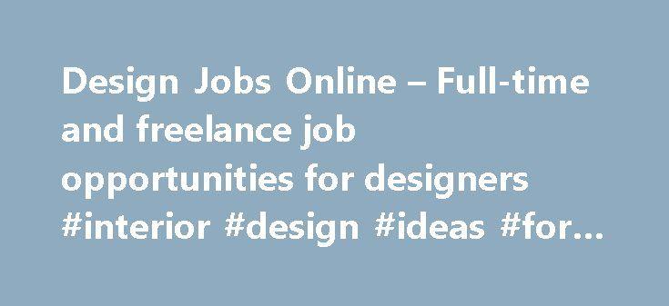 Design Jobs Online Full Time And Freelance Job Opportunities For Designers Interior