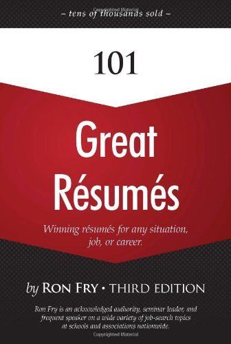 101 Great Resumes by Ron Fry $1299 Publisher Course Technology - great resumes
