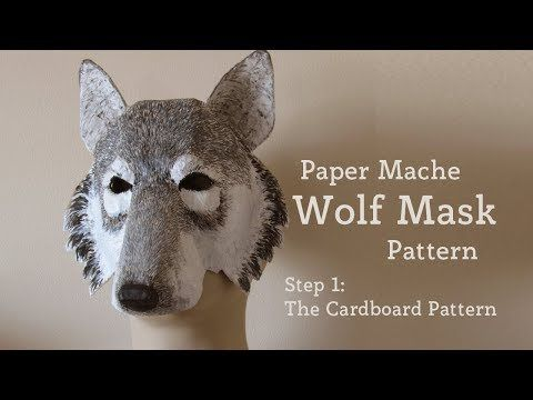 Paper Mache Wolf Mask Pattern | Ultimate Paper Mache | Costumes/Play