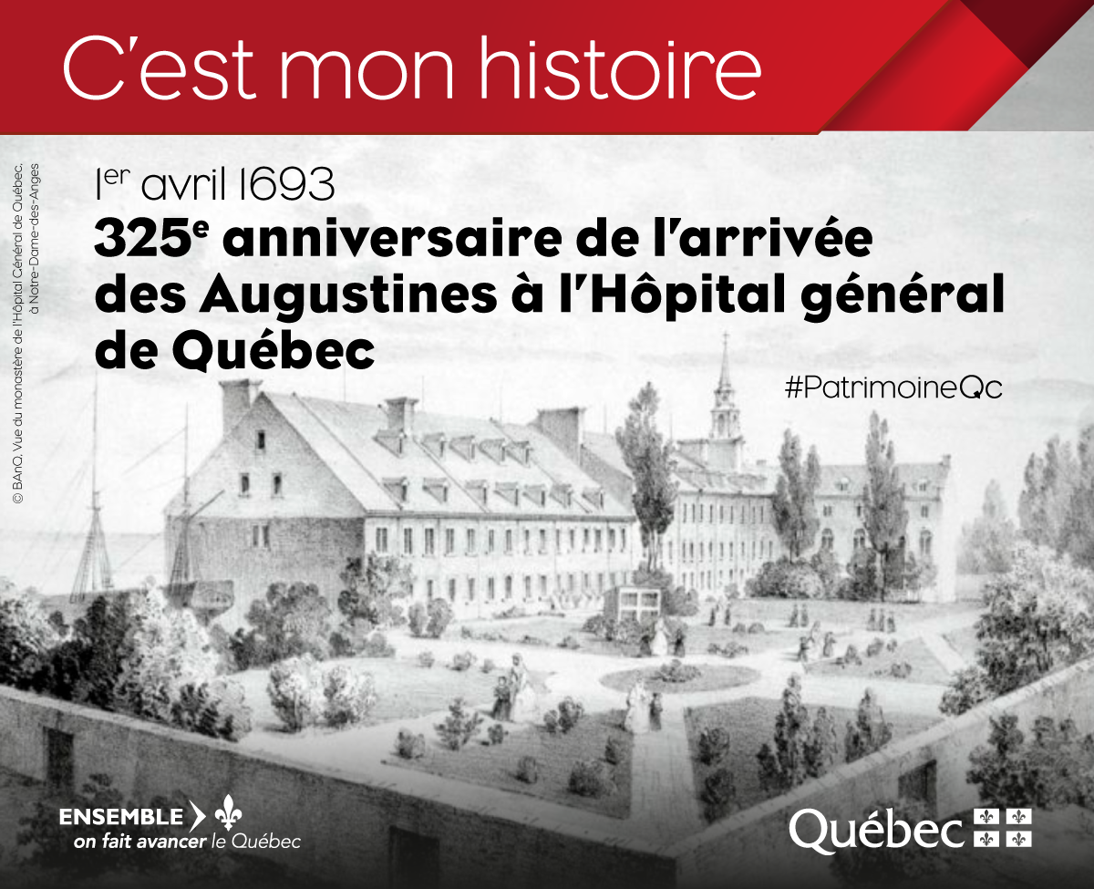Le 1er Avril 1693 Il Y A 325 Ans Les Augustines De La Misericorde De Jesus Deja Responsables De L Hotel Dieu De Quebec Prennent La Direction De L Ho Montreal