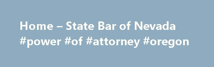 Home u2013 State Bar of Nevada #power #of #attorney #oregon http - power of attorney