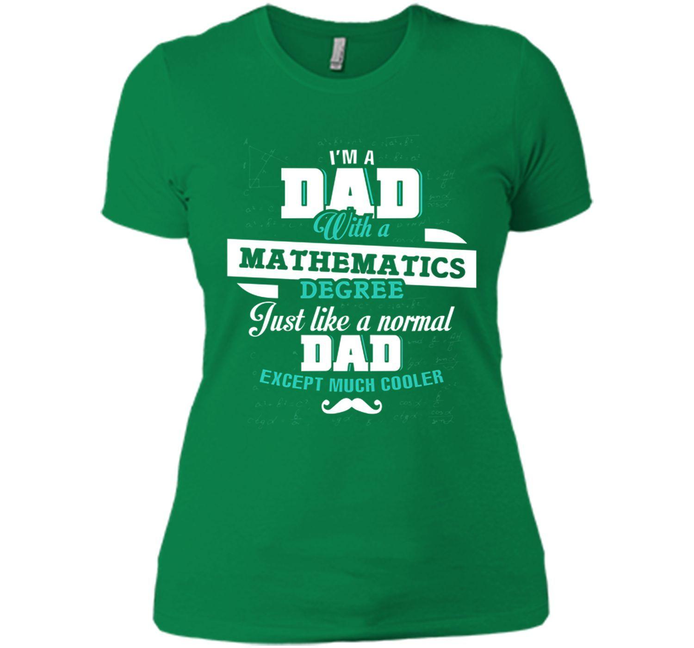 Dad with a mathematics degree T-Shirt