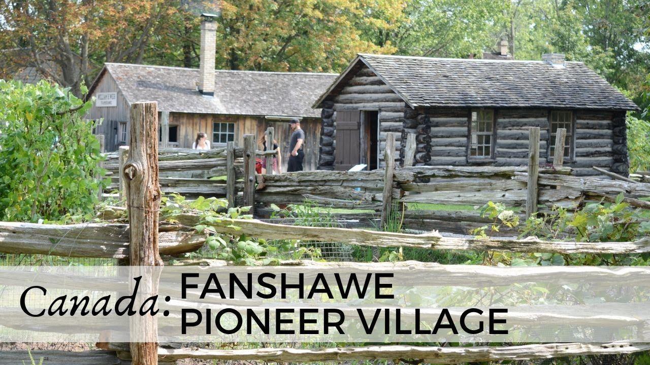 Fanshawe Pioneer Village Pioneer village, Village, Canada