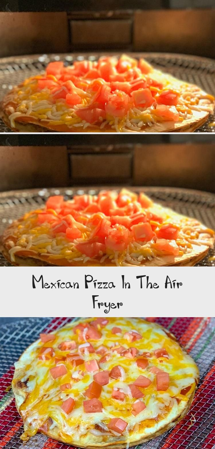Mexican Pizza In The Air Fryer Easy Recipes Mexican