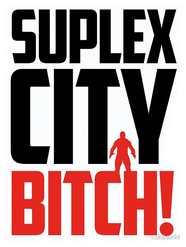 suplex city bitch - Go...