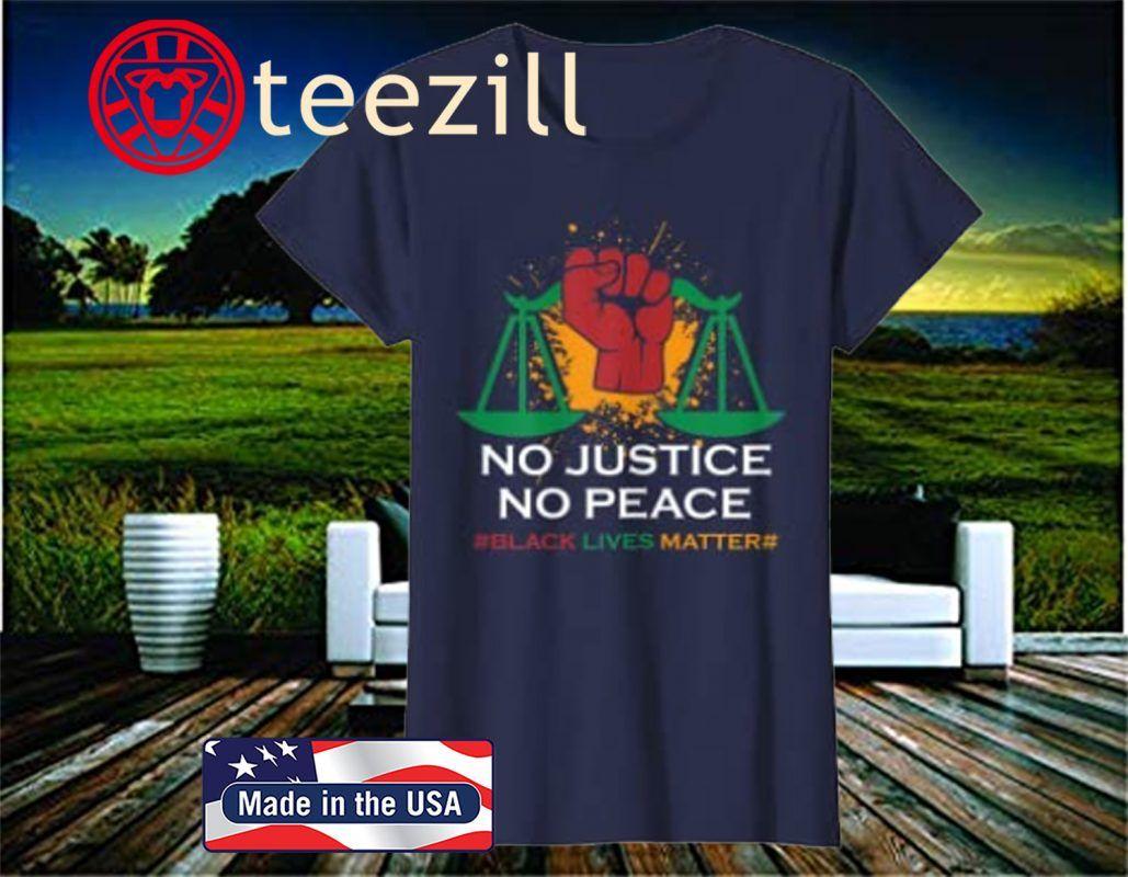 No Justice No Peace Blm Black Lives Matter Shirt Teezill Black Lives Matter Shirt Black Lives Matter Lives Matter