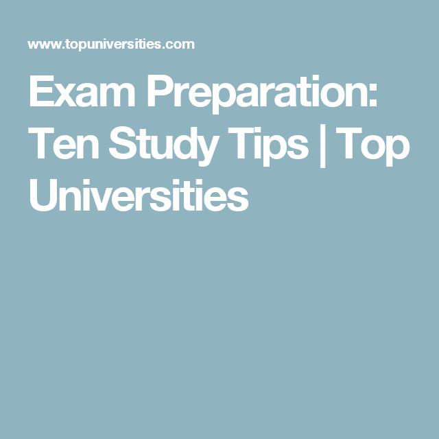 Exam Preparation: Ten Study Tips   Top Universities