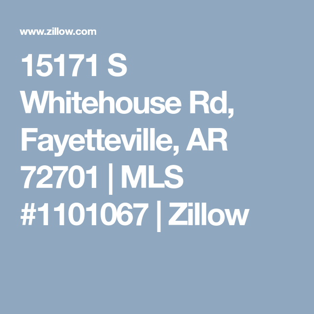 15171 S Whitehouse Rd, Fayetteville, AR 72701