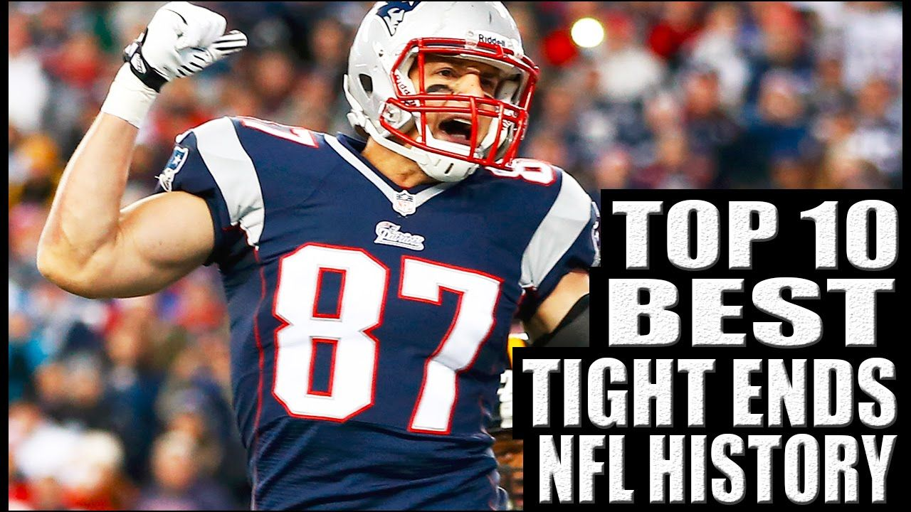 29f20ca29 Top 10 List and Highlights of the best Tight Ends in NFL History ...