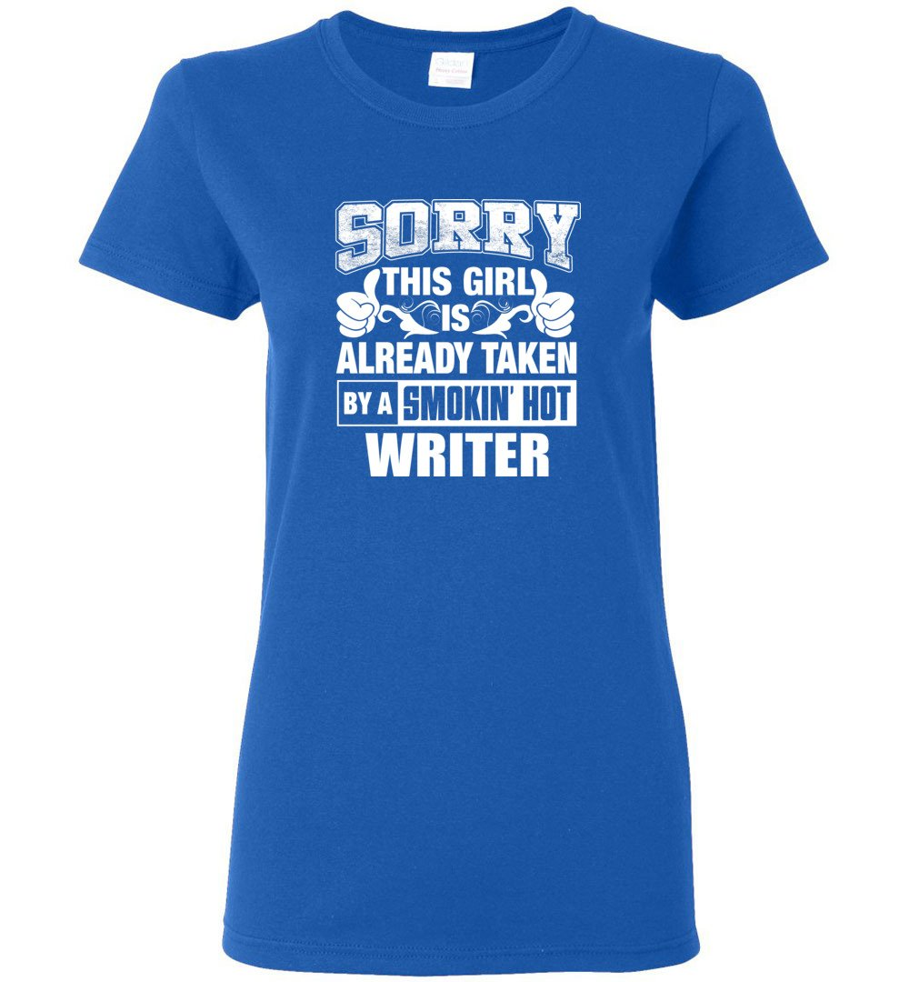 WRITER Shirt Sorry This Girl Is Already Taken By A Smokin' Hot - Ladies Short-Sleeve
