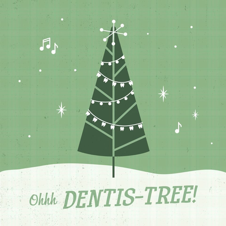 The Song Oh Christmas Tree: OH DENTIS-TREE, OH Dentist-tree! What Are Some Of Your