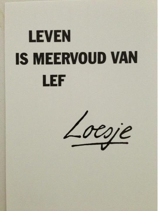 Leven is meervoud van lef - Loesje | Funny & Inspiring words ...