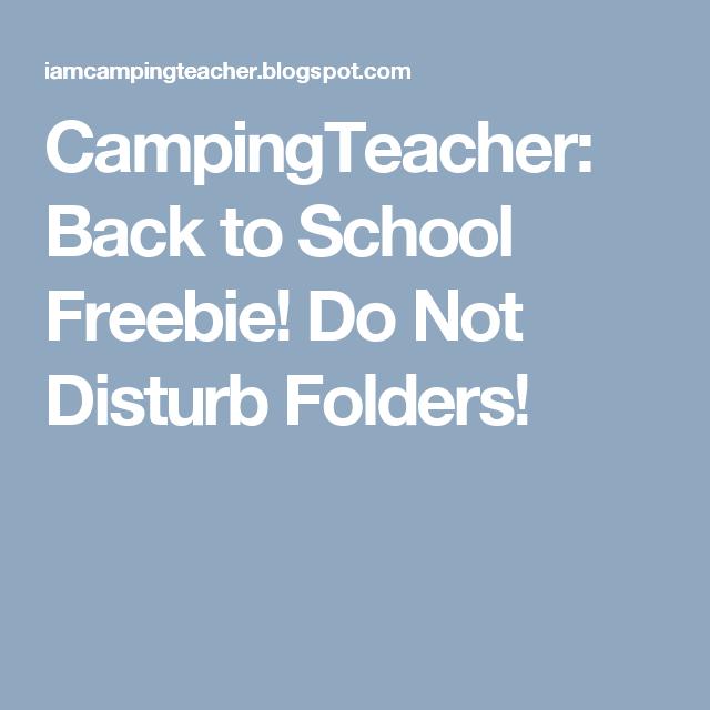CampingTeacher: Back to School Freebie! Do Not Disturb Folders!
