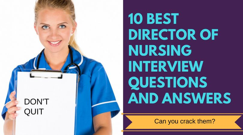 If you\u0027re interviewing for a director of nursing position at a long