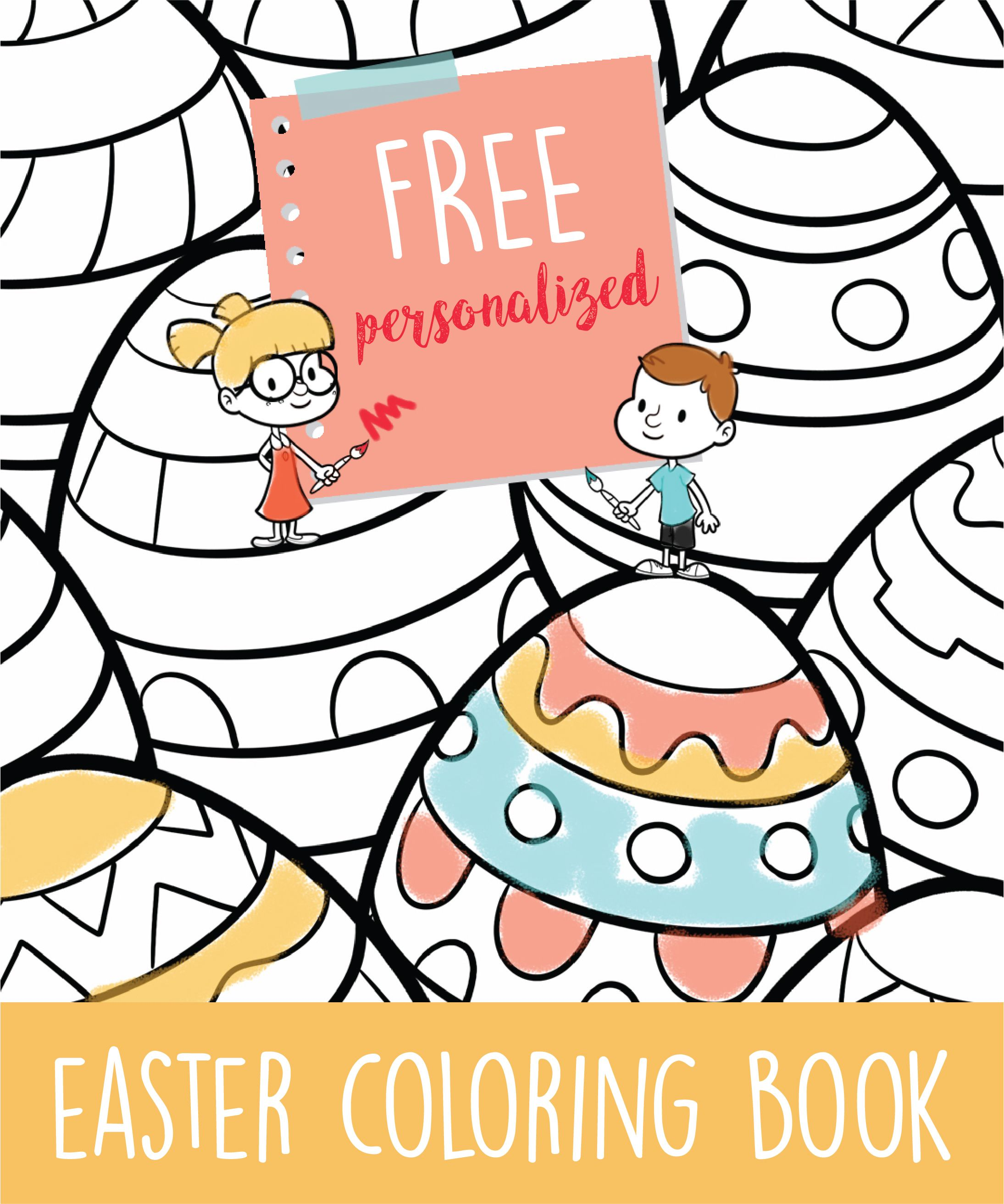 Download Our Super Cute Personalized Coloring Books For Free This Printable Coloring Book Is Pe Easter Coloring Book Personalized Coloring Book Coloring Books