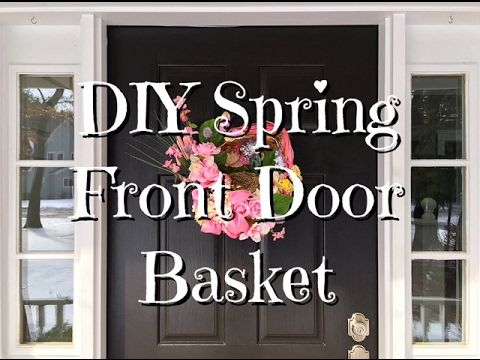 Diy Dollar Tree Spring Door Basket How To Youtube Wreaths And