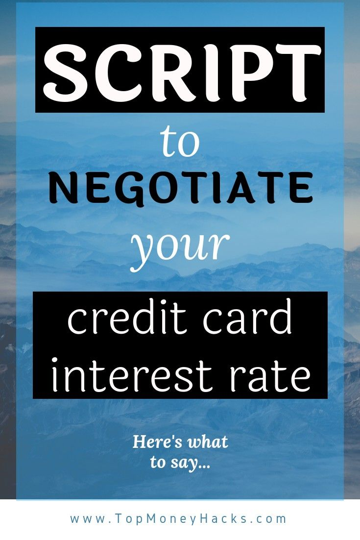 How to Ask (Negotiation Script) For a Lower Interest Rate on Your Credit Card | Rewards credit ...