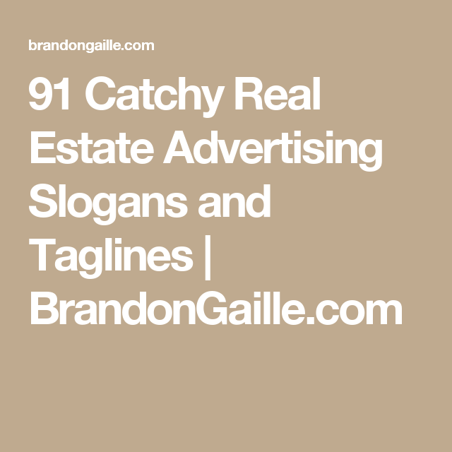 91 Catchy Real Estate Advertising Slogans And Taglines Brandongaille