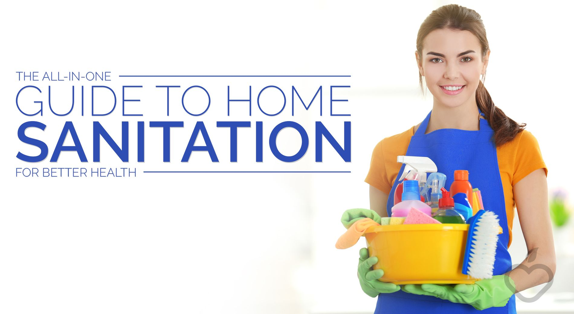 The All In One Guide To Home Sanitation For Better Health Positive Health Wellness Health And Wellness Health Wellness Blog