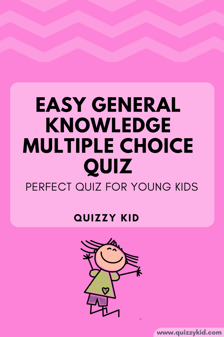 Easy General Knowledge Quiz: Multiple Choice | Best of Quizzy Kid
