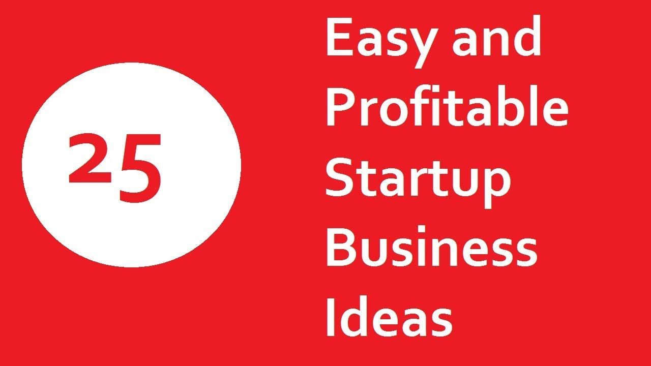 25 Easy and Profitable Startup Business Ideas for 2018 | Business