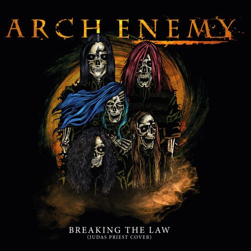 Arch Enemy Breaking The Law Judas Priest Cover Cm Distro