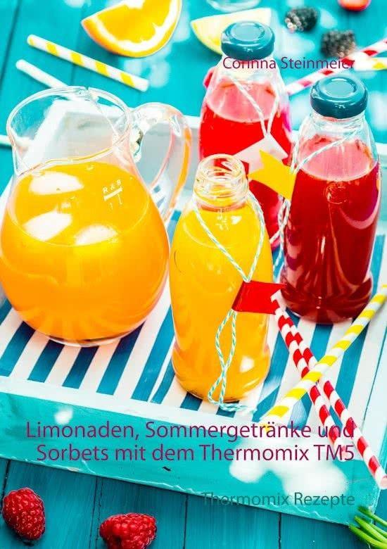 Limonaden, #Sommergetränke #und #Sorbets #mit #dem #Thermomix #TM5 ...