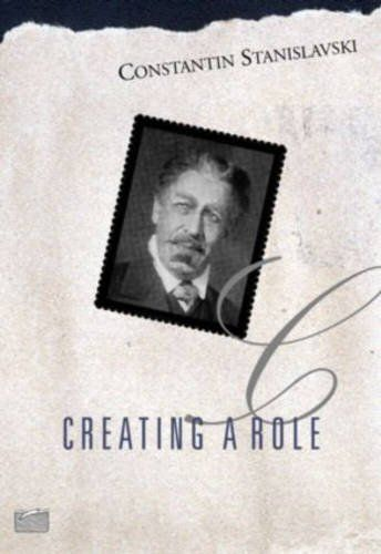 Creating A Role By Constantin Stanislavski Good Books Books