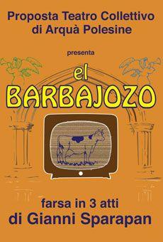 El barbajozo - Compagnia teatrale Proposta Teatro Collettivo di Arquà Polesine (Ro)