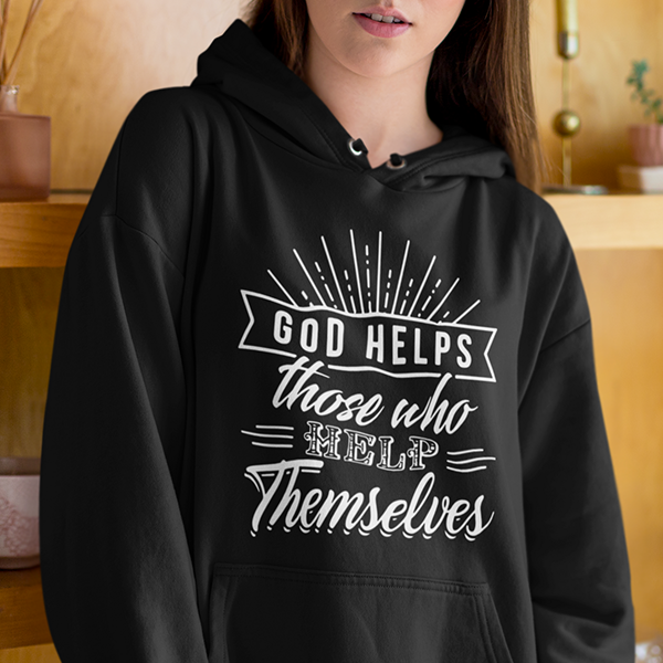 God helps those who help themselves Christian hoodie | God hoodies