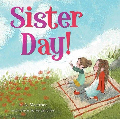 1177 Sister Day! by Lisa Mantchev & Sonia Sánchez