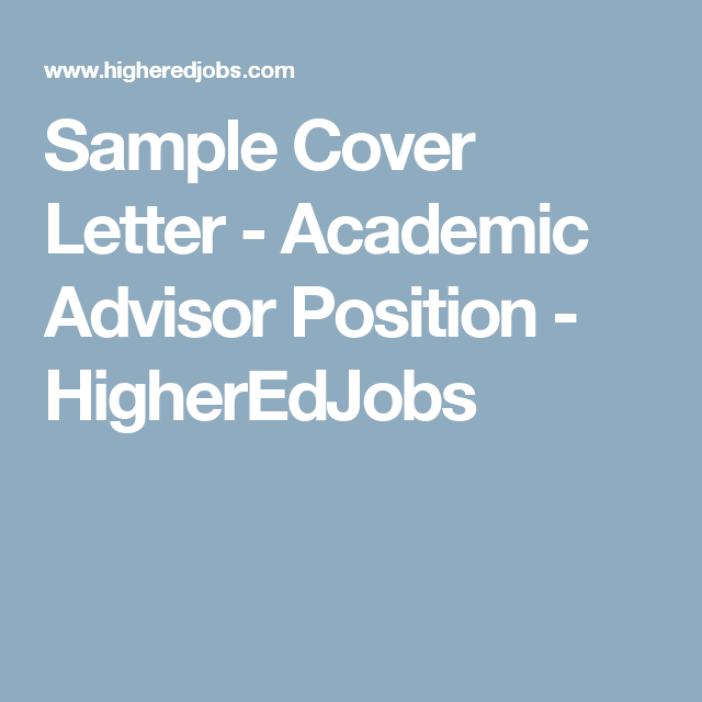 Sample cover letter academic advisor position higheredjobs sample cover letter academic advisor position higheredjobs spiritdancerdesigns Gallery