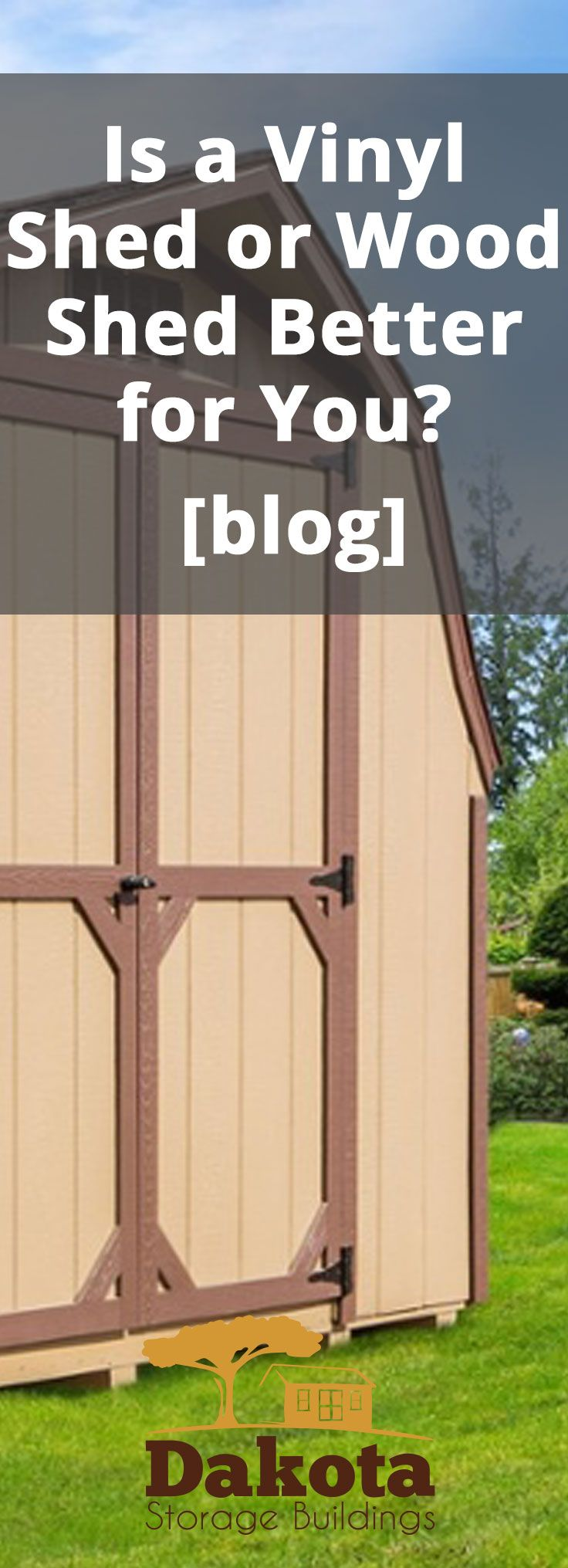 both vinyl sheds and wood sheds are excellent options but which