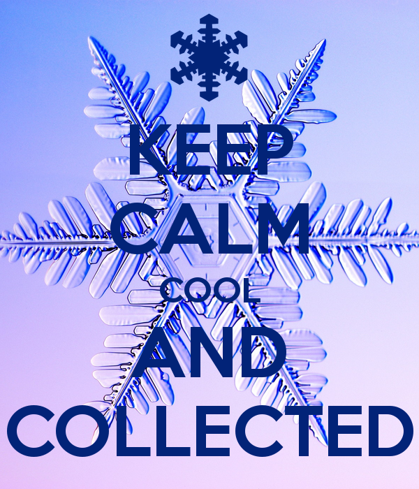 Keep Calm Cool And Collected Creative Keep Calm Posters