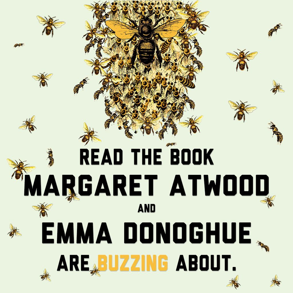 Read Our Review Of The Bees The Book Margaret Atwood And Emma Donoghue Are Buzzing About Books To Read Book Worth Reading Books