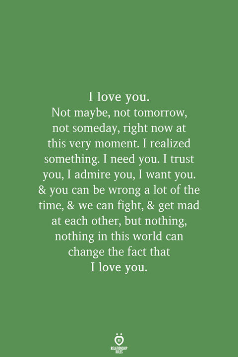 I Love You Not Maybe Not Tomorrow Not Someday Good Relationship Quotes I Love You Quotes Why I Love You