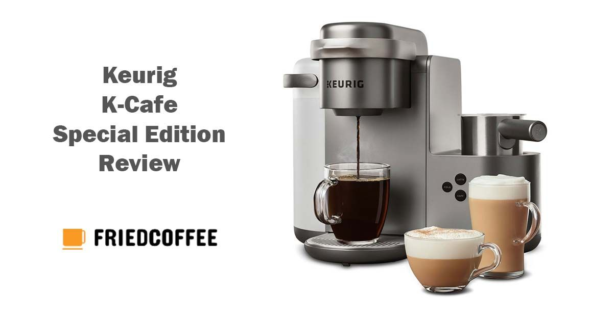Keurig kcafe special edition review coffee lover