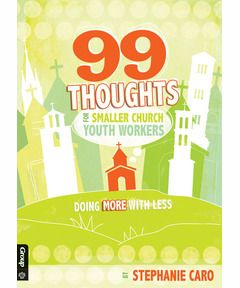 99 Thoughts for Smaller Church Youth Workers | Faith