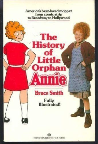 The History of Little Orphan Annie: Bruce Smith: 9780345305466: Amazon.com: Books