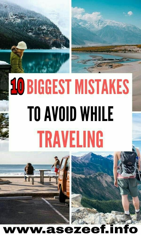 10 Biggest Mistakes To Avoid While Travrling ❤ #vacationdestinations