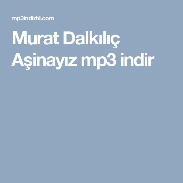 Murat Dalkilic Asinayiz Mp3 Indir Website Resources