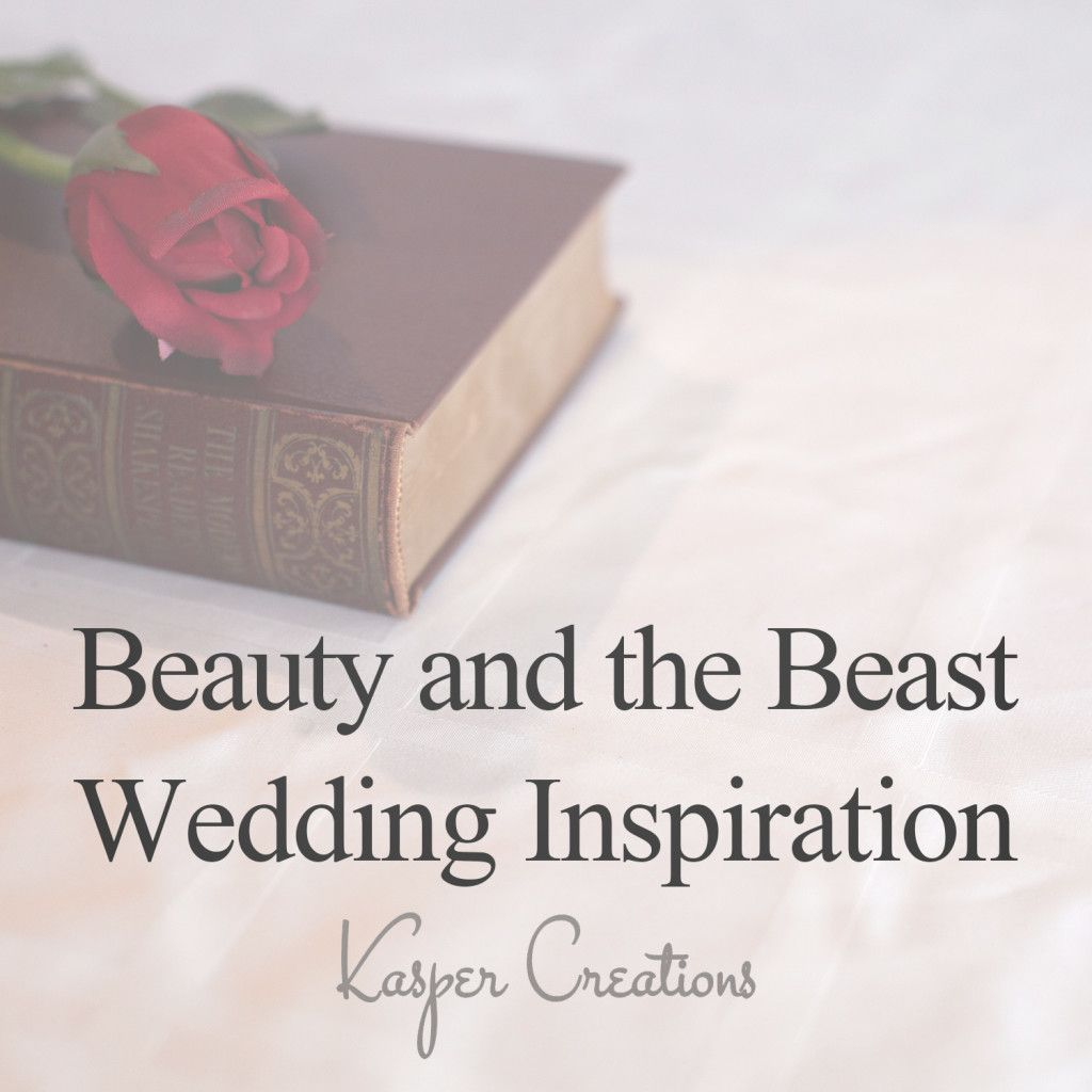 Beauty and the Beast Wedding Inspiration. Kasper Creations | www ...