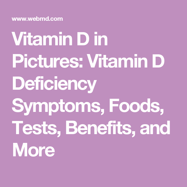 Vitamin D in Pictures: Vitamin D Deficiency Symptoms, Foods, Tests, Benefits, and More